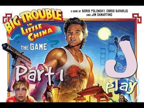 Let's play – Big Trouble in Little China: The Game